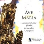 Ave Maria: Dominican Chant for the Immaculate Conception