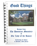 Good Things: Recipes from the Dominican Monastery of Our Lady of the Rosary